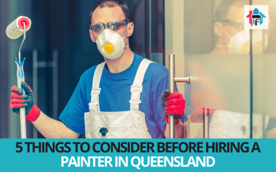 5 Things to Consider Before Hiring a Painter in Queensland