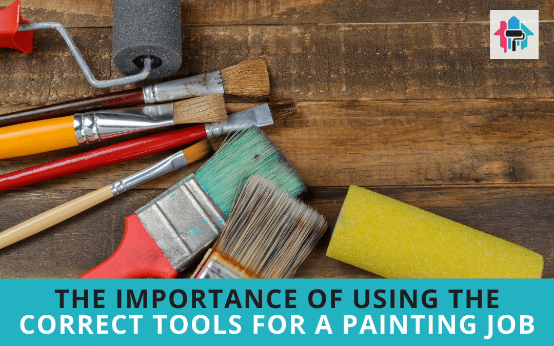 The Importance of Using the Correct Tools for a Painting Job